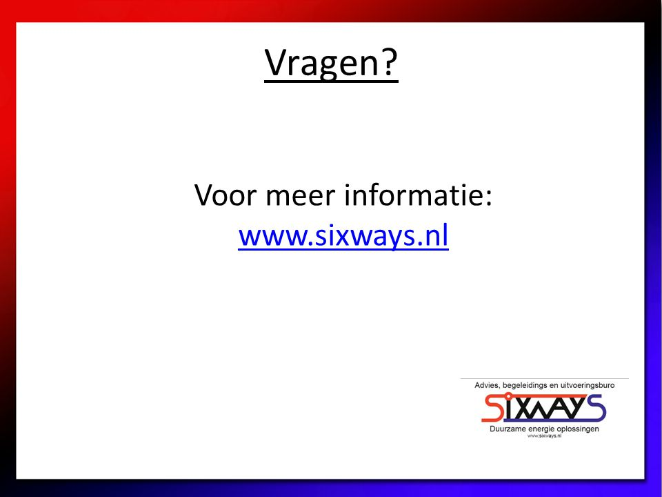Vragen? Voor meer informatie: www.sixways.nl