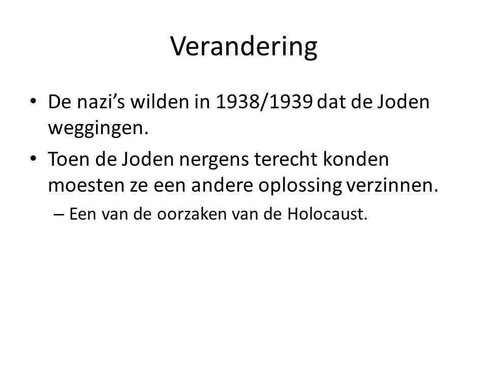 Verandering De nazi's wilden in 1938/1939 dat de Joden weggingen.