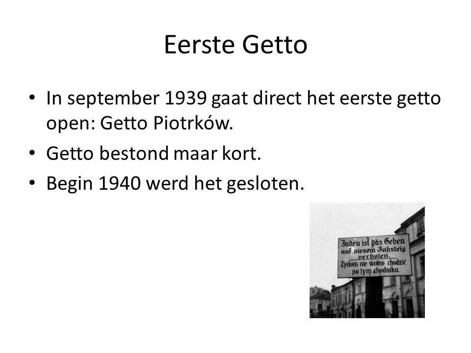 Eerste Getto In september 1939 gaat direct het eerste getto open: Getto Piotrków.