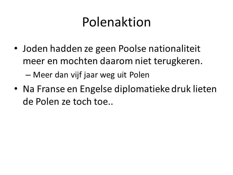 Polenaktion Joden hadden ze geen Poolse nationaliteit meer en mochten daarom niet terugkeren.