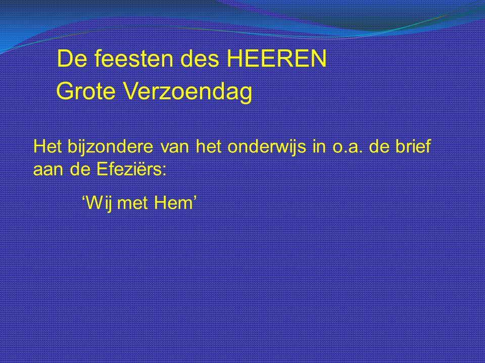 De feesten des HEEREN Het bijzondere van het onderwijs in o.a. de brief aan de Efeziërs: 'Wij met Hem' Grote Verzoendag