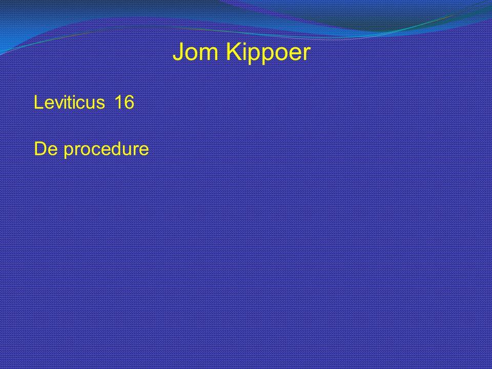 Leviticus 16 Jom Kippoer De procedure