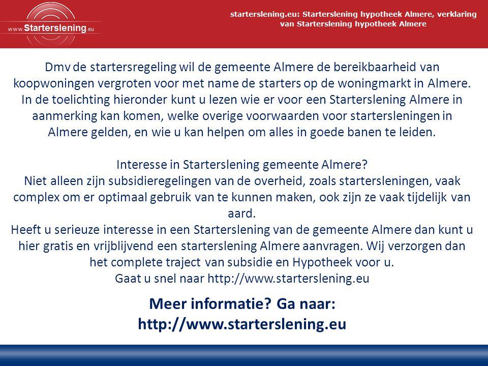 Dmv de startersregeling wil de gemeente Almere de bereikbaarheid van koopwoningen vergroten voor met name de starters op de woningmarkt in Almere.