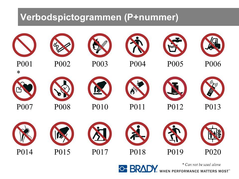 Verbodspictogrammen (P+nummer) P001 * P006P005P004P003P002 P007 P013P012P011P010P008P014 P020 P019P018P017P015 * Can not be used alone