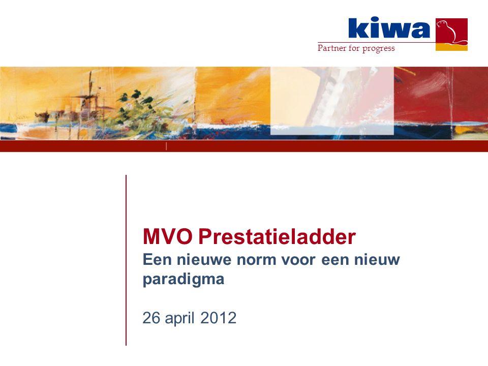 Partner for progress MVO Prestatieladder Een nieuwe norm voor een nieuw paradigma 26 april 2012