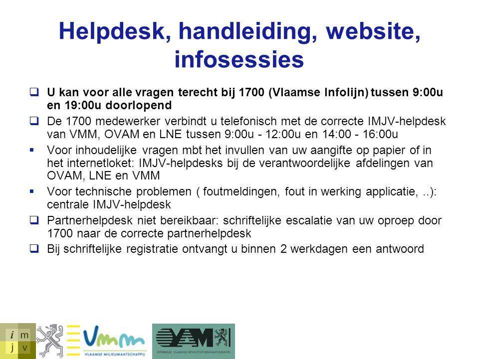 Helpdesk, handleiding, website, infosessies  U kan voor alle vragen terecht bij 1700 (Vlaamse Infolijn) tussen 9:00u en 19:00u doorlopend  De 1700 m