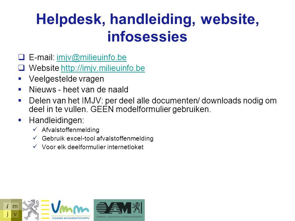 Helpdesk, handleiding, website, infosessies  E-mail: imjv@milieuinfo.beimjv@milieuinfo.be  Website http://imjv.milieuinfo.behttp://imjv.milieuinfo.b