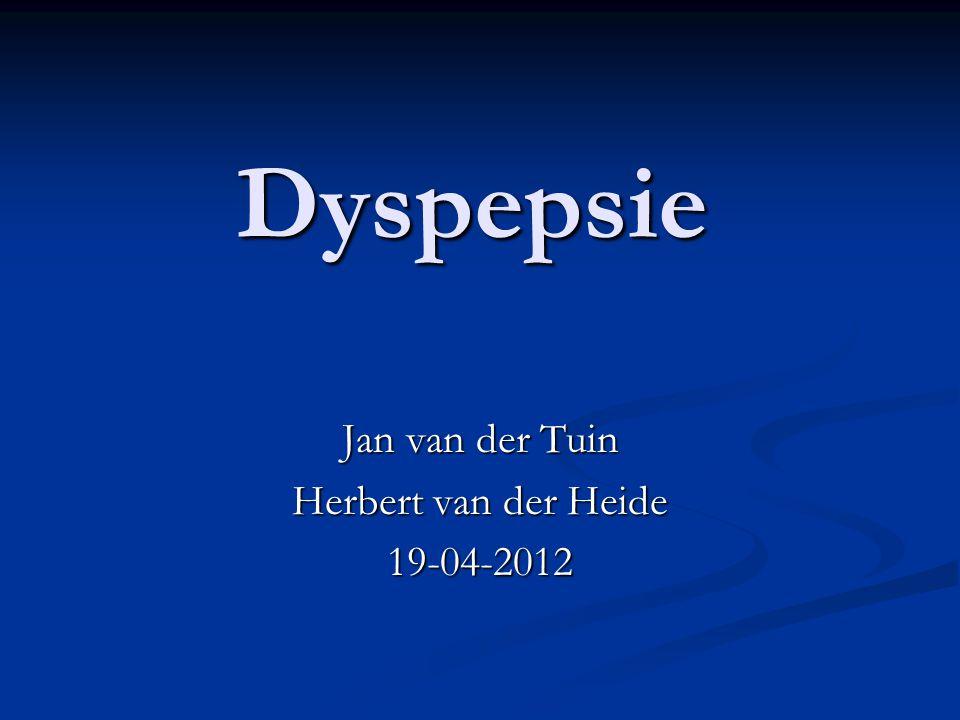 Dyspepsie Jan van der Tuin Herbert van der Heide 19-04-2012