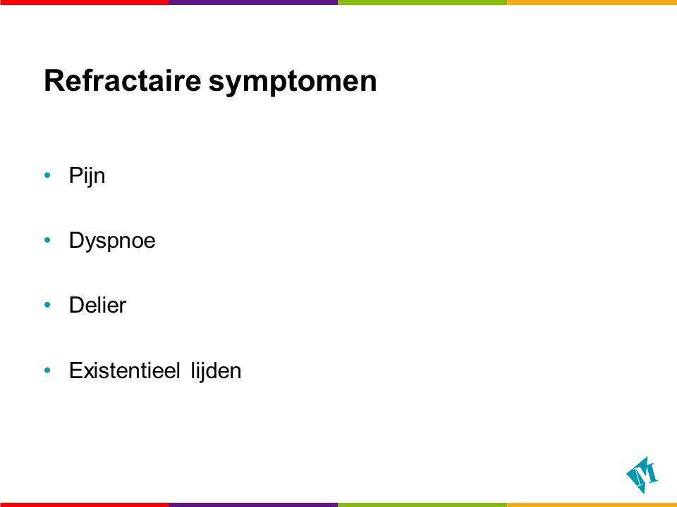 Refractaire symptomen Pijn Dyspnoe Delier Existentieel lijden