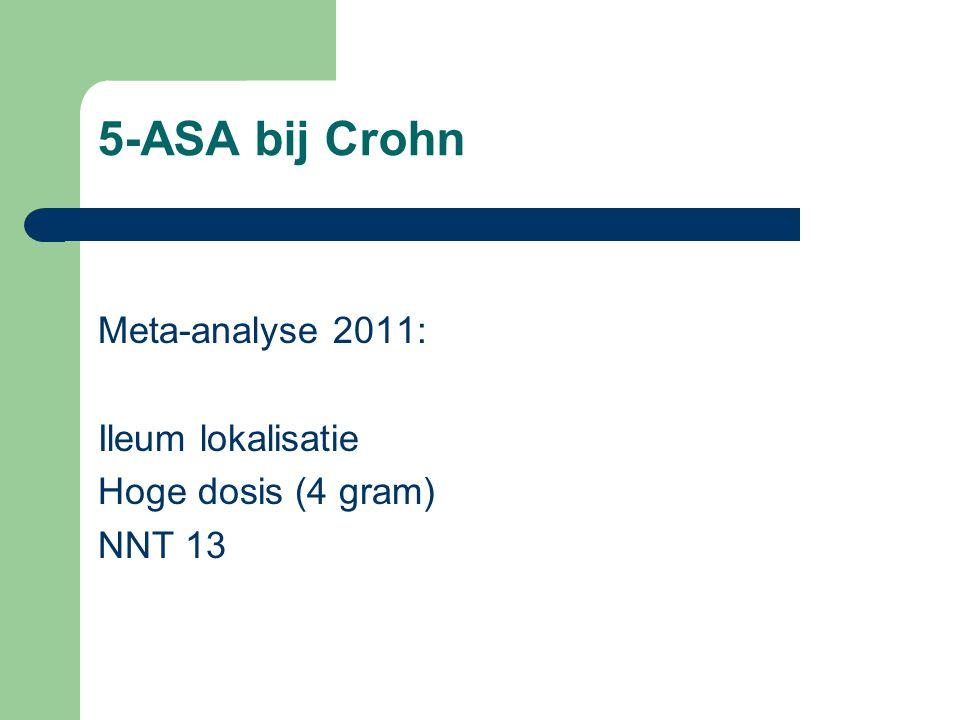 5-ASA bij Crohn Meta-analyse 2011: Ileum lokalisatie Hoge dosis (4 gram) NNT 13