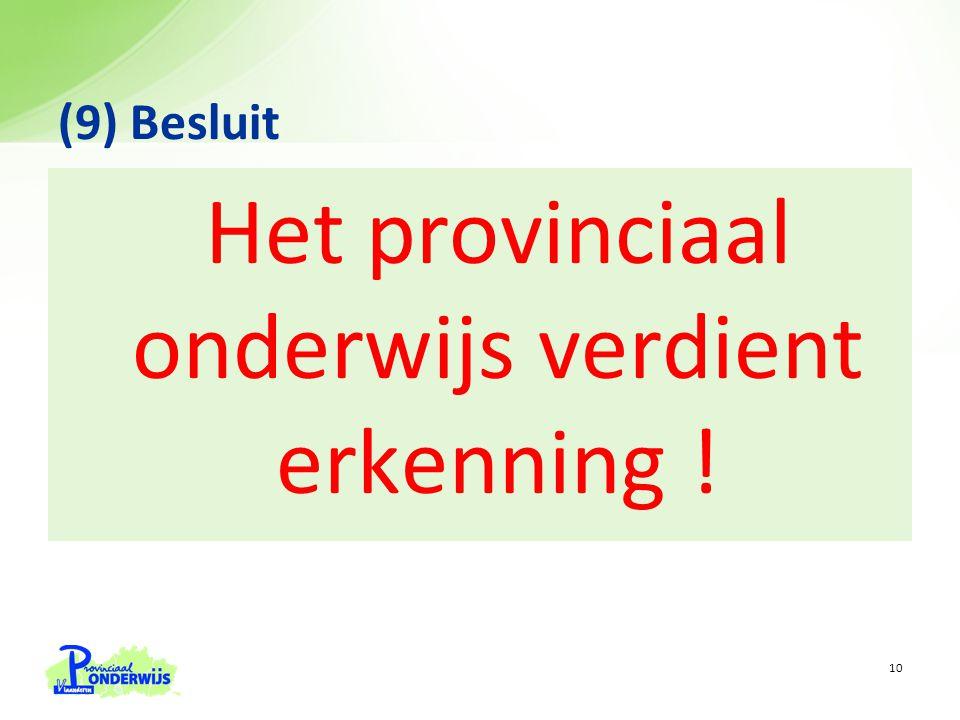 Het provinciaal onderwijs verdient erkenning ! (9) Besluit 10