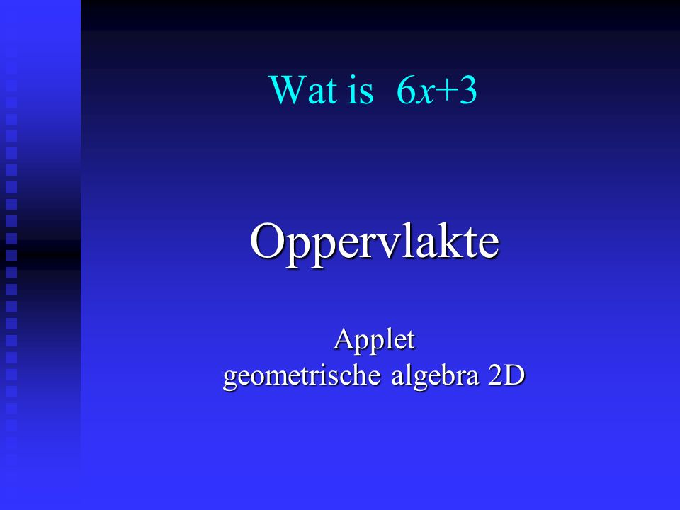 Wat is 6x+3 Lijnstuk Applet geometrische algebra 1D