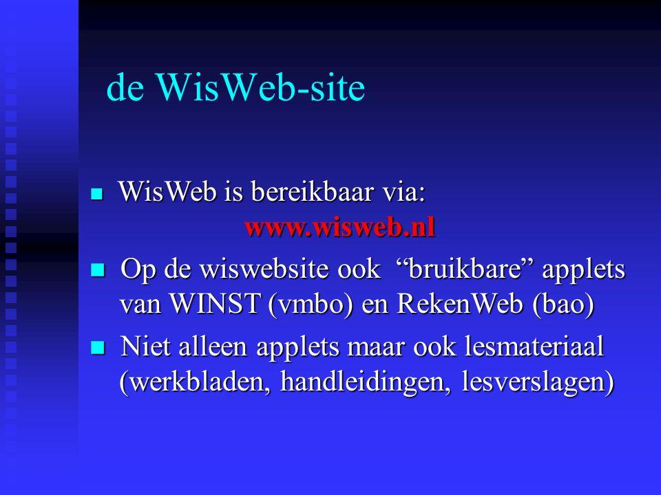 Wie zijn WisWeb n Docenten van drie scholen (Gregorius Utrecht, Greijdanus Zwolle, St. Michael Zaandam) n Medewerkers FI, APS, NVvW n Wiskundewebmaste