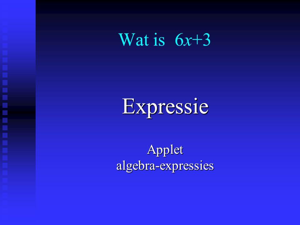 Een rondje WisWeb applets Wat is 6x + 3