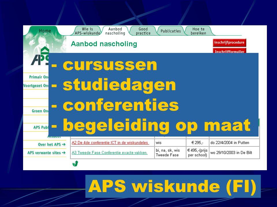 - cursussen - studiedagen - conferenties - begeleiding op maat APS wiskunde (FI)