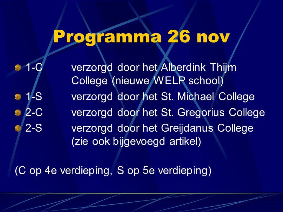 Programma 26 nov 1-Cverzorgd door het Alberdink Thijm College (nieuwe WELP school) 1-Sverzorgd door het St.