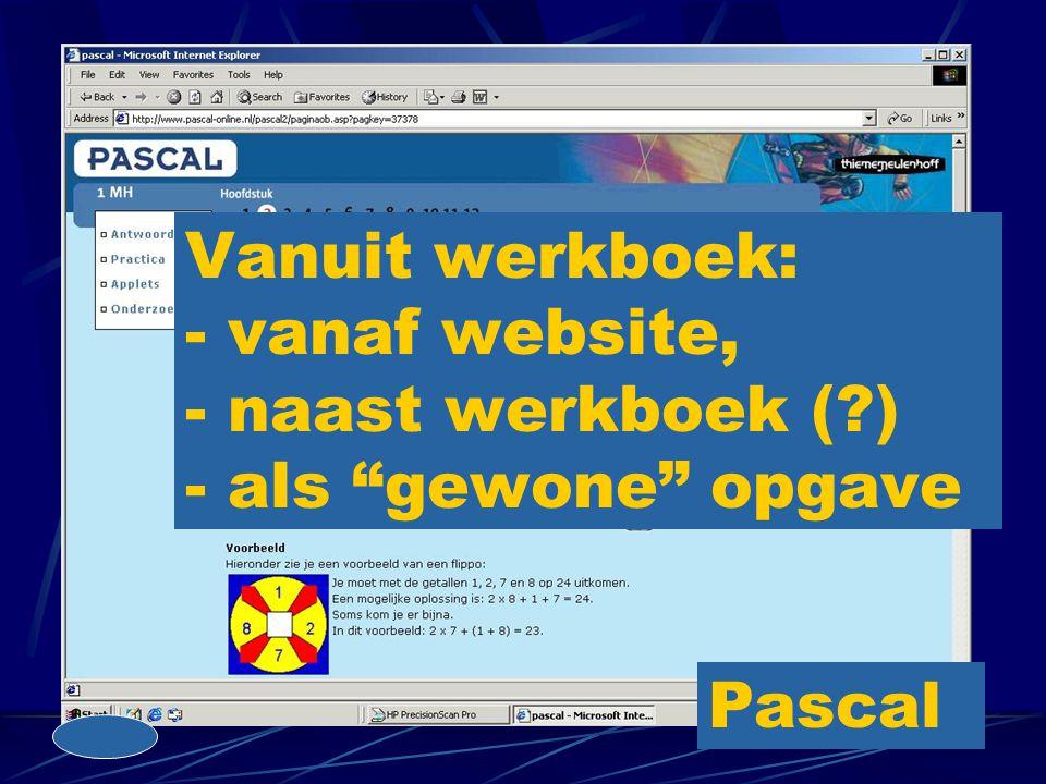 Vanuit werkboek: - vanaf website, - naast werkboek (?) - als gewone opgave Pascal