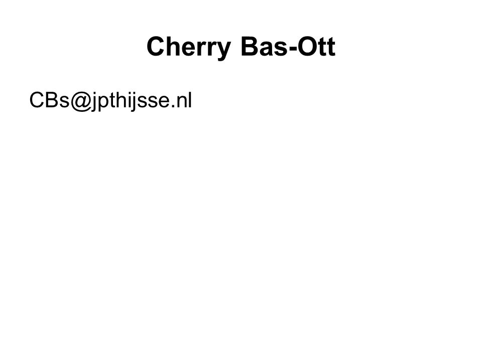 Cherry Bas-Ott CBs@jpthijsse.nl