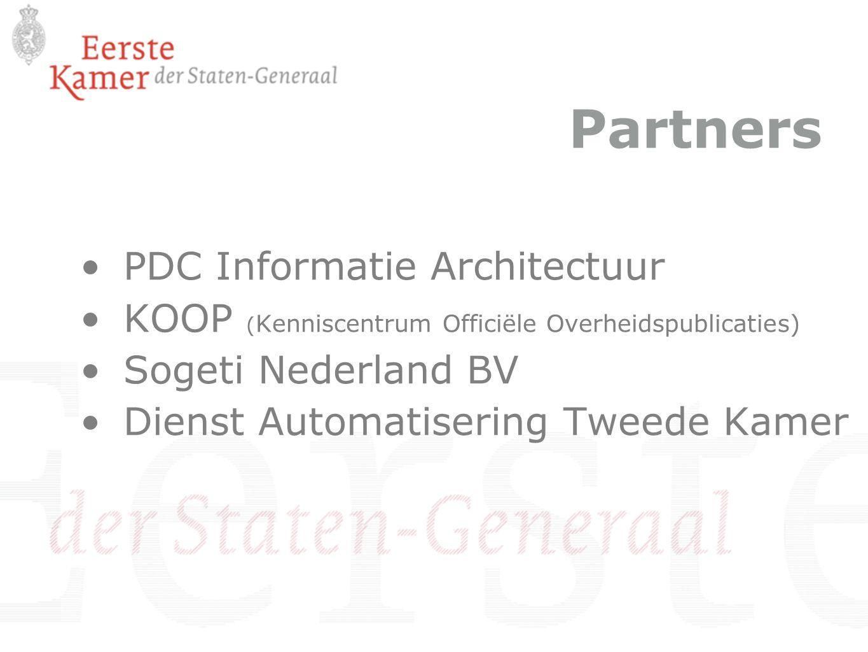Partners PDC Informatie Architectuur KOOP ( Kenniscentrum Officiële Overheidspublicaties) Sogeti Nederland BV Dienst Automatisering Tweede Kamer