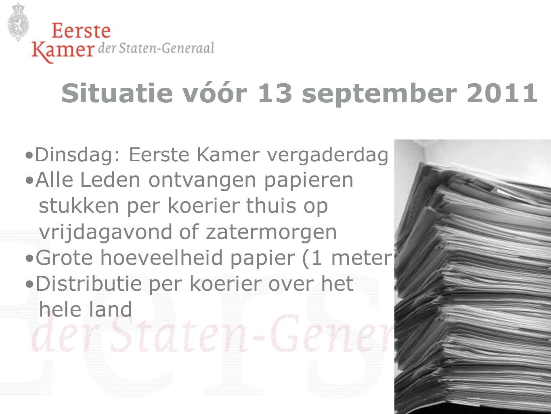 Situatie vóór 13 september 2011 Dinsdag: Eerste Kamer vergaderdag Alle Leden ontvangen papieren stukken per koerier thuis op vrijdagavond of zatermorg