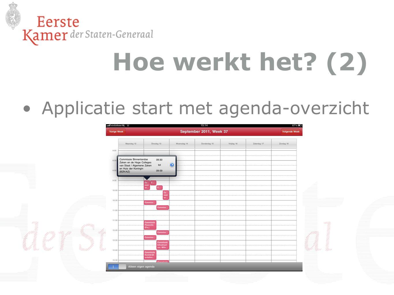 Hoe werkt het? (2) Applicatie start met agenda-overzicht