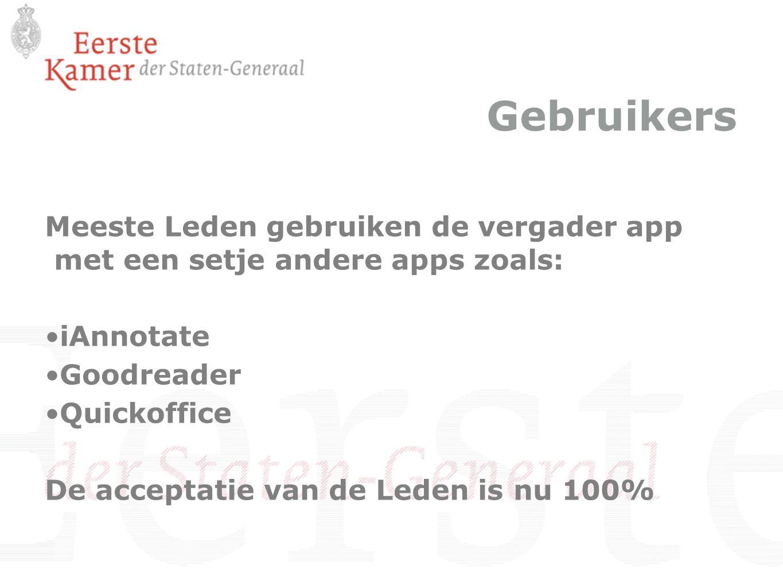 Gebruikers Meeste Leden gebruiken de vergader app met een setje andere apps zoals: iAnnotate Goodreader Quickoffice De acceptatie van de Leden is nu 100%