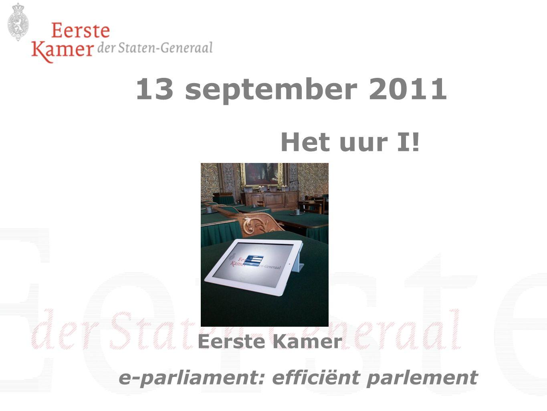 Het uur I! Eerste Kamer e-parliament: efficiënt parlement 13 september 2011
