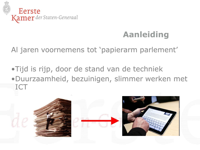 Situatie na 13 september 2011 Elk Lid heeft een tablet in bruikleen ontvangen met de EK App De EK App bevat een agenda van elke vergadering met de daarbij behorende stukken