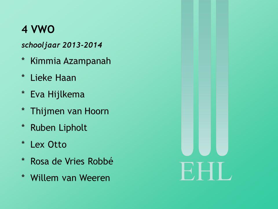 5 VWO schooljaar 2013-2014 * Marietje Bosma * Laure Dijkstra * Mo van der Does * Koen Kakes * Aleid Oonk * Job Schuman