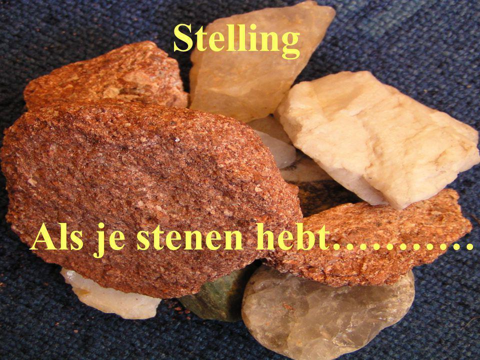 Als je stenen hebt………… Stelling