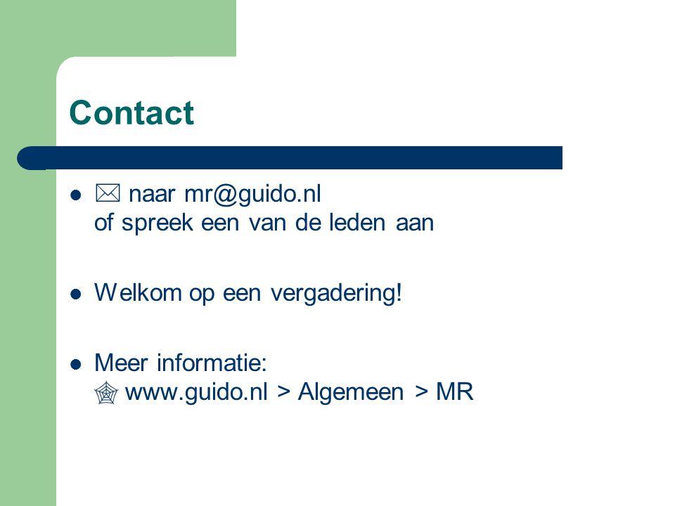 Contact  naar mr@guido.nl of spreek een van de leden aan Welkom op een vergadering! Meer informatie:  www.guido.nl > Algemeen > MR