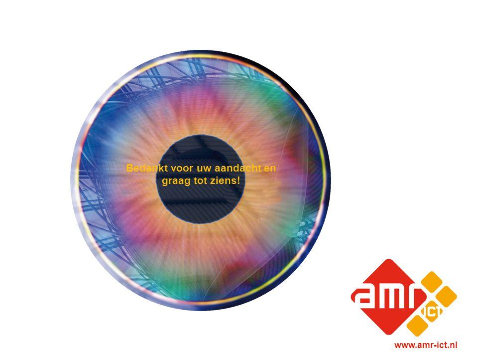 Bedankt voor uw aandacht en graag tot ziens! www.amr-ict.nl