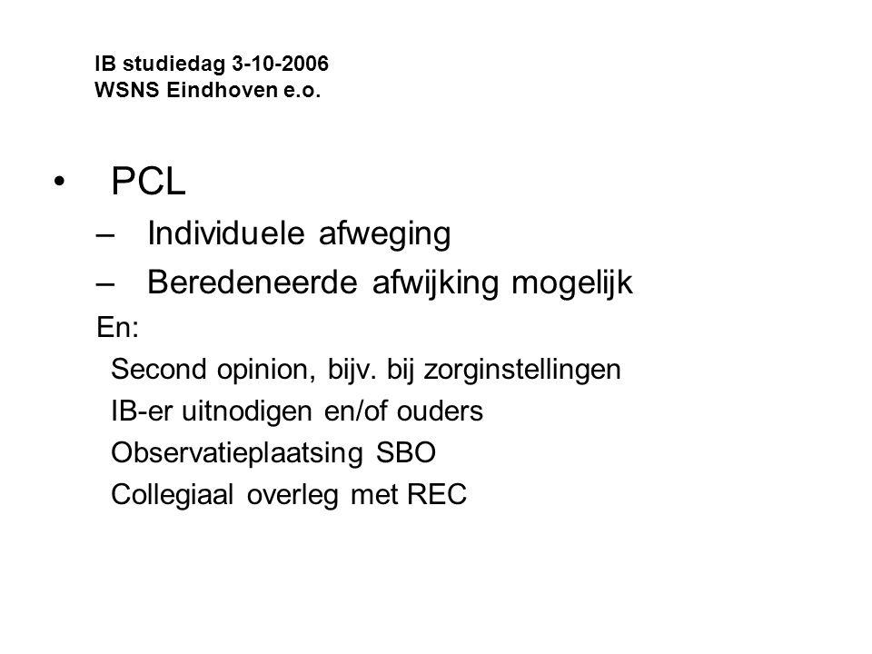 PCL –Individuele afweging –Beredeneerde afwijking mogelijk En: Second opinion, bijv.