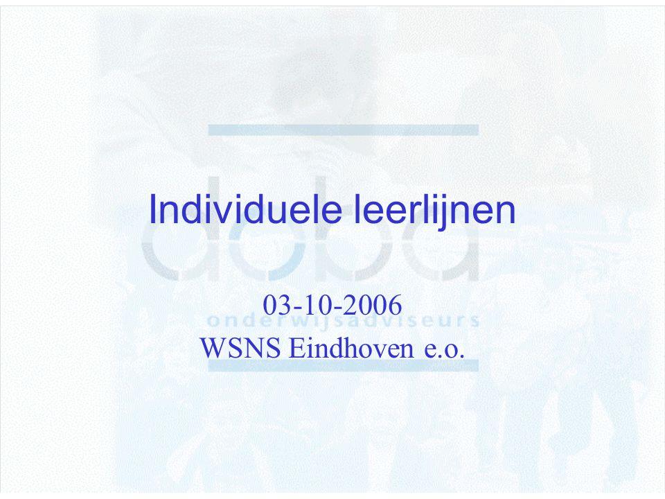 Individuele leerlijnen 03-10-2006 WSNS Eindhoven e.o.