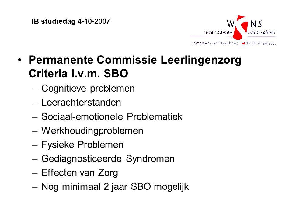 Permanente Commissie Leerlingenzorg Criteria i.v.m. SBO –Cognitieve problemen –Leerachterstanden –Sociaal-emotionele Problematiek –Werkhoudingprobleme