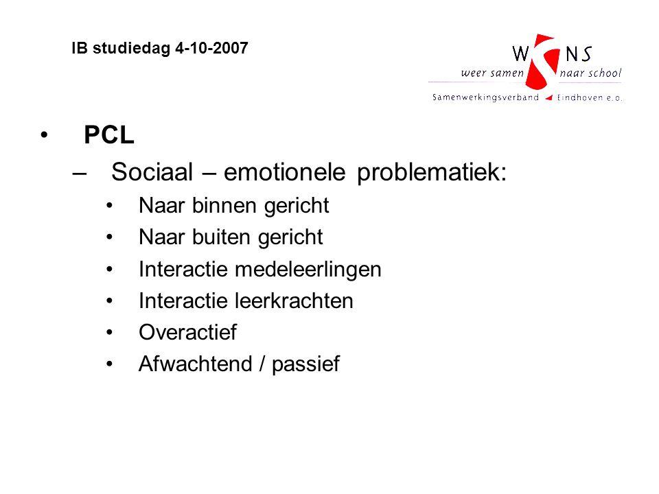 PCL –Sociaal – emotionele problematiek: Naar binnen gericht Naar buiten gericht Interactie medeleerlingen Interactie leerkrachten Overactief Afwachten