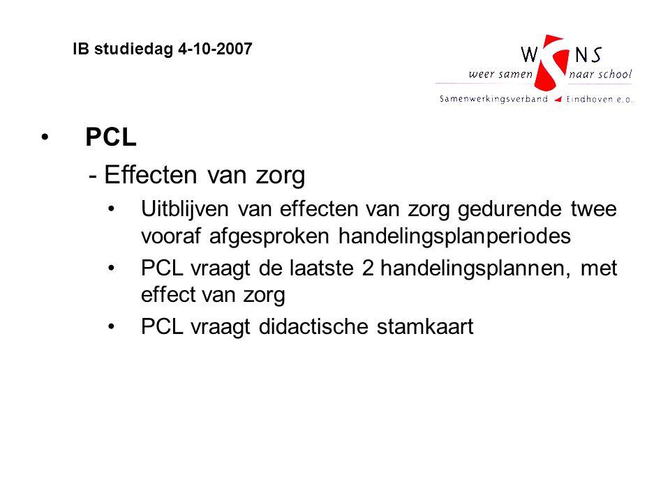 PCL - Effecten van zorg Uitblijven van effecten van zorg gedurende twee vooraf afgesproken handelingsplanperiodes PCL vraagt de laatste 2 handelingspl