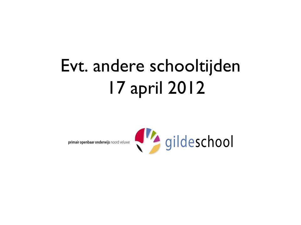 Aandachtspunten 2011-2012 Aangekondigd op de algemene ouderavond:  Tijd voor andere schooltijden.