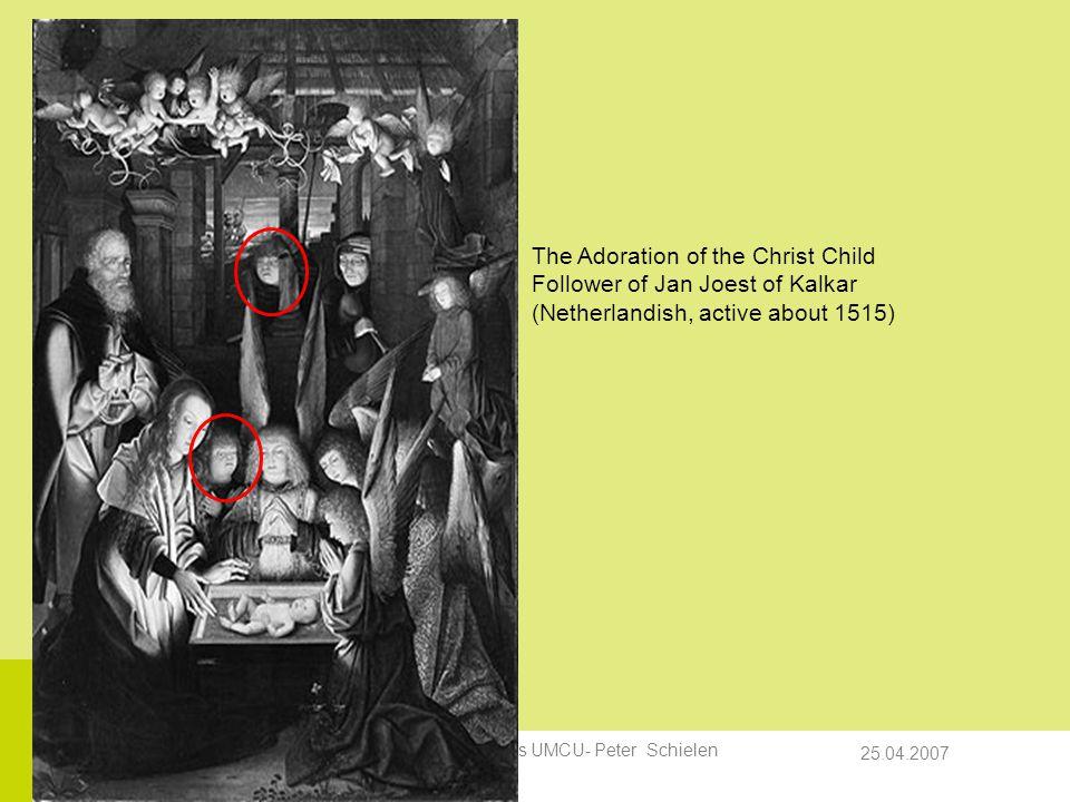 25.04.2007 Counselingscursus UMCU- Peter Schielen The Adoration of the Christ Child Follower of Jan Joest of Kalkar (Netherlandish, active about 1515)