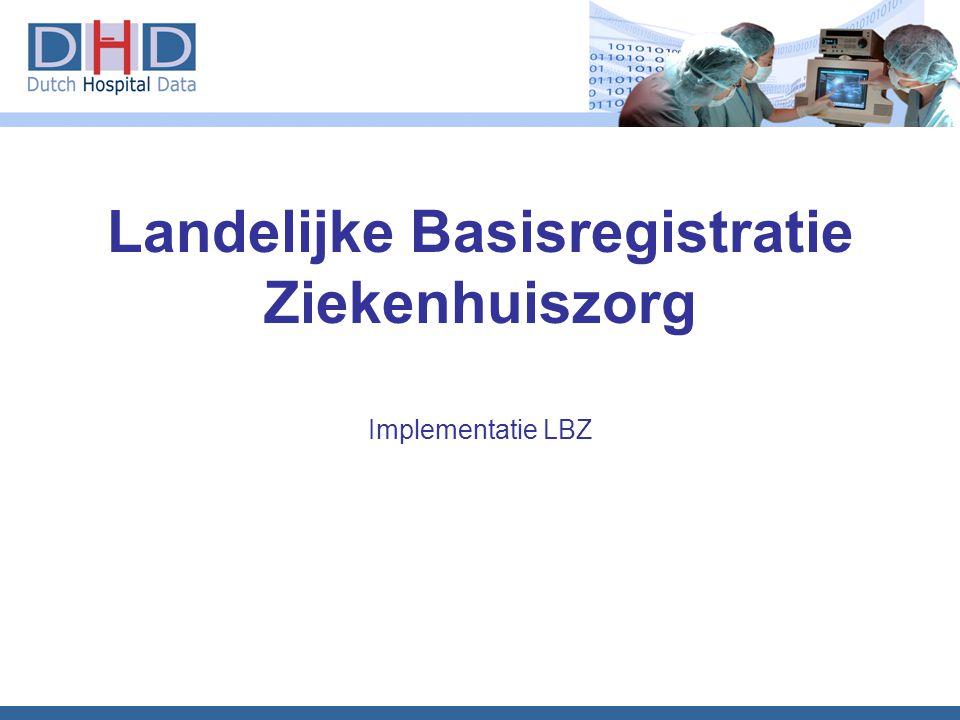 Landelijke Basisregistratie Ziekenhuiszorg Implementatie LBZ