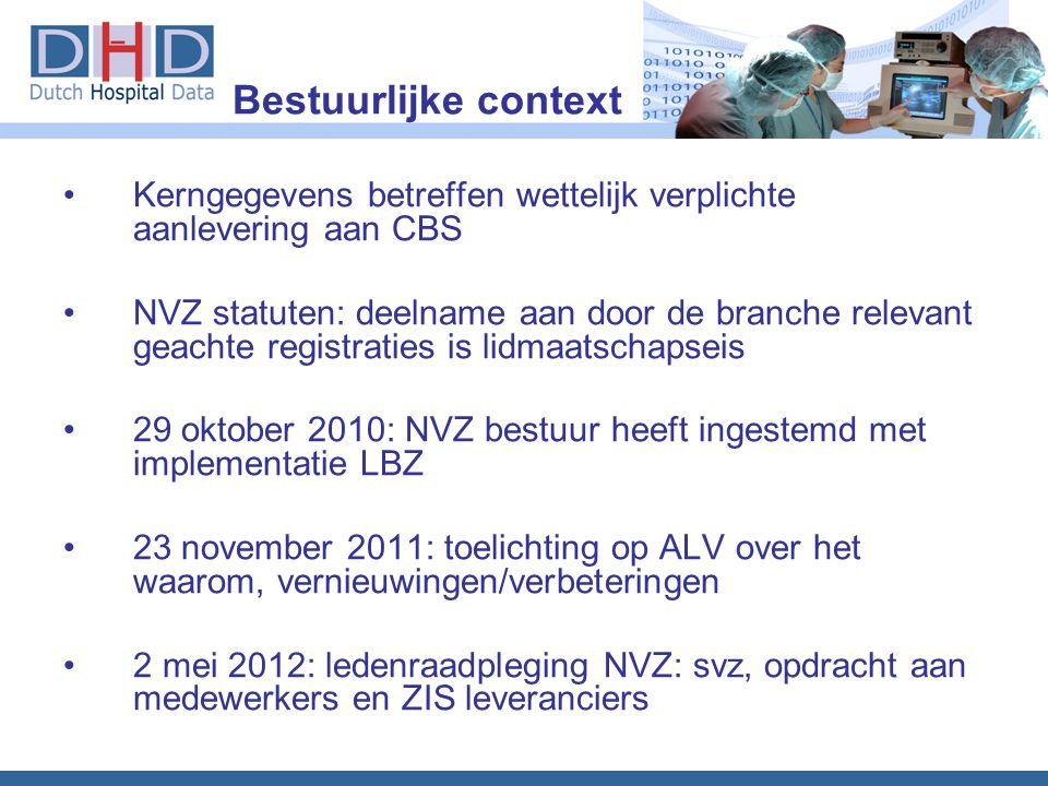 Kerngegevens betreffen wettelijk verplichte aanlevering aan CBS NVZ statuten: deelname aan door de branche relevant geachte registraties is lidmaatsch