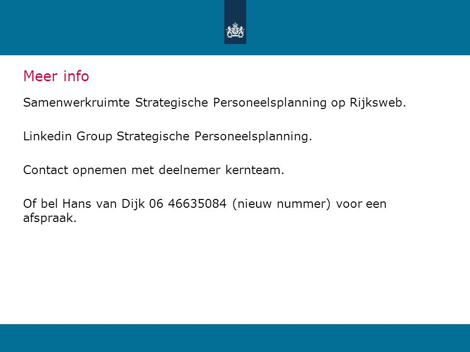 Meer info Samenwerkruimte Strategische Personeelsplanning op Rijksweb. Linkedin Group Strategische Personeelsplanning. Contact opnemen met deelnemer k