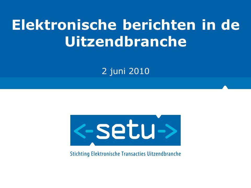112-6-2007 Elektronische berichten in de Uitzendbranche 2 juni 2010
