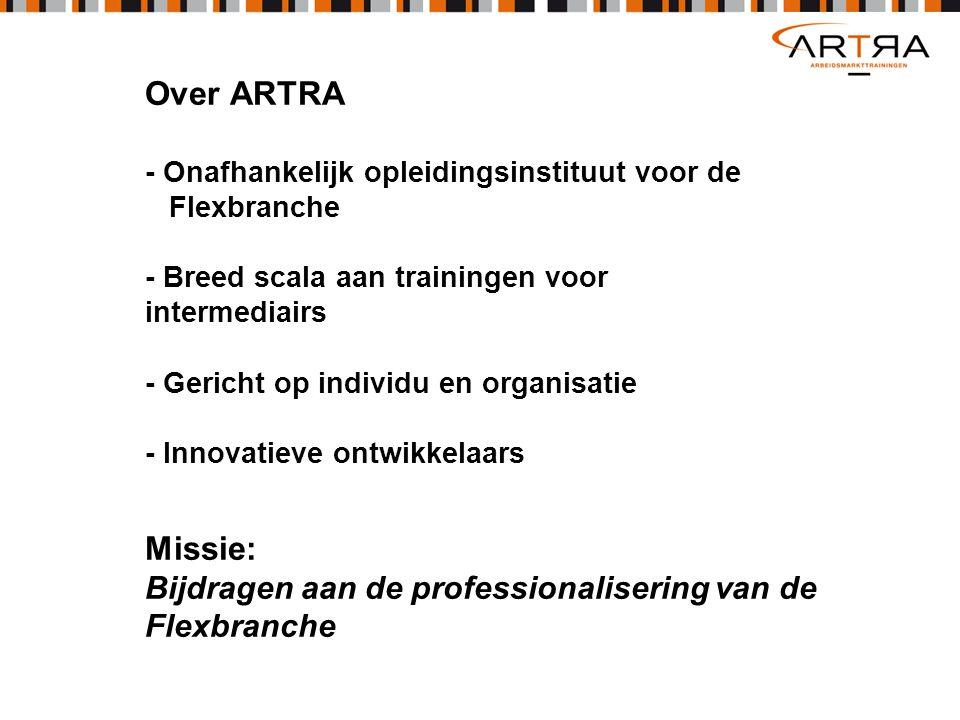 Over ARTRA - Onafhankelijk opleidingsinstituut voor de Flexbranche - Breed scala aan trainingen voor intermediairs - Gericht op individu en organisati
