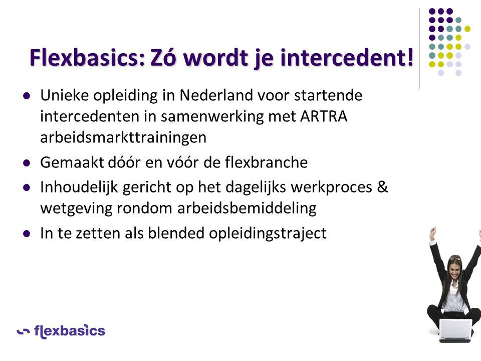 Flexbasics: Zó wordt je intercedent! Unieke opleiding in Nederland voor startende intercedenten in samenwerking met ARTRA arbeidsmarkttrainingen Gemaa