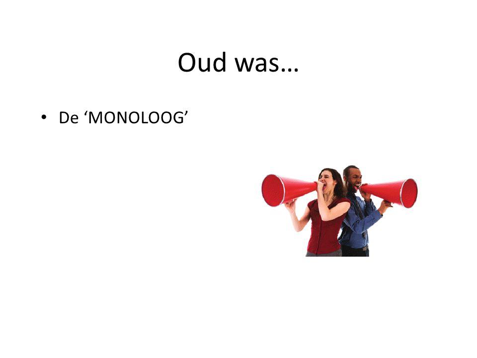 Oud was… De 'MONOLOOG'