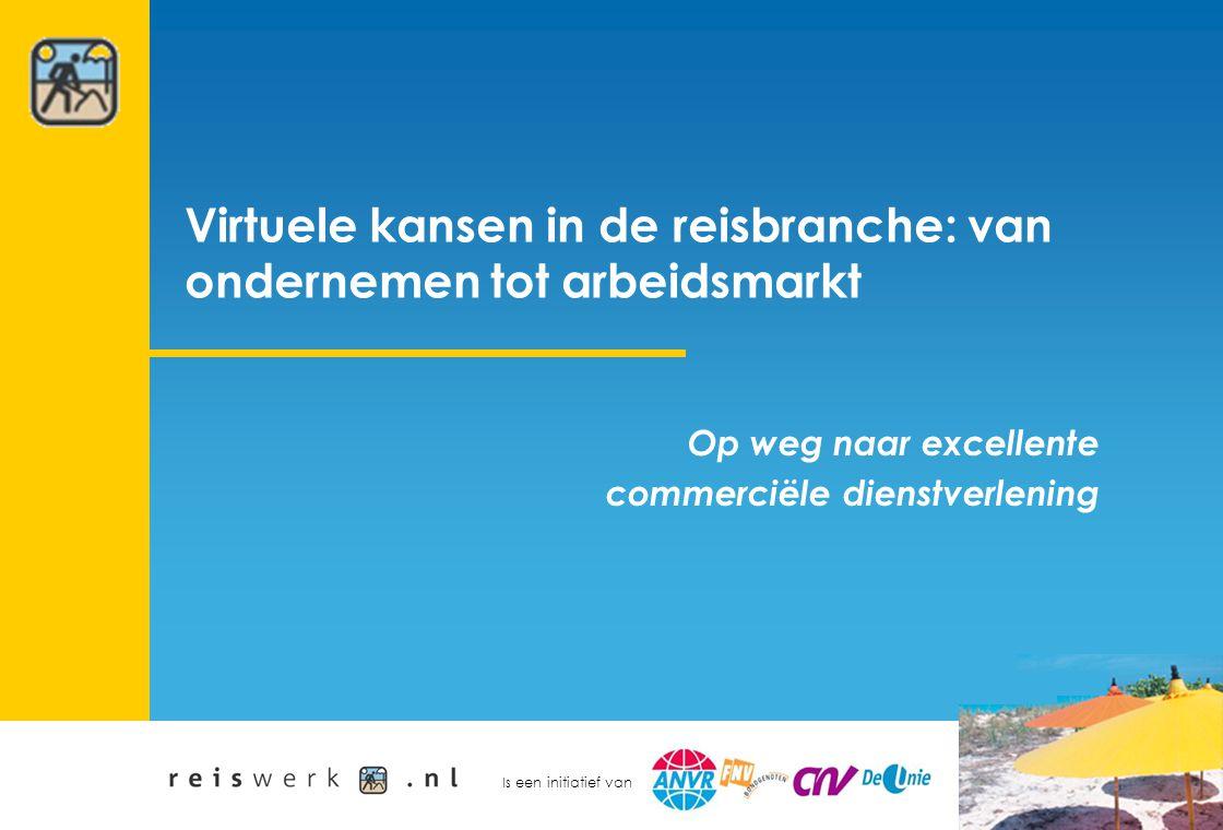 Is een initiatief van Virtuele kansen in de reisbranche: van ondernemen tot arbeidsmarkt Op weg naar excellente commerciële dienstverlening