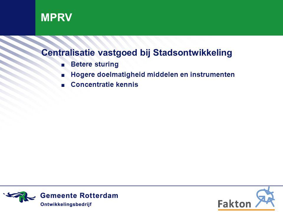 MPRV Centralisatie vastgoed bij Stadsontwikkeling. Betere sturing. Hogere doelmatigheid middelen en instrumenten. Concentratie kennis