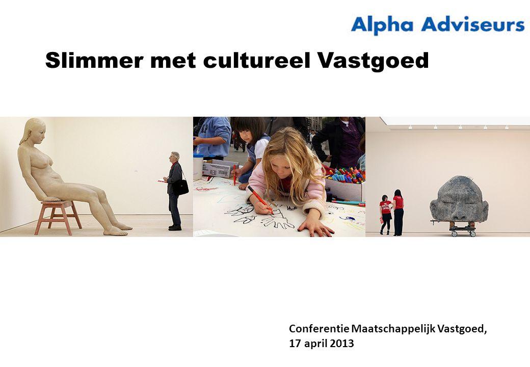 Slimmer met cultureel Vastgoed Conferentie Maatschappelijk Vastgoed, 17 april 2013