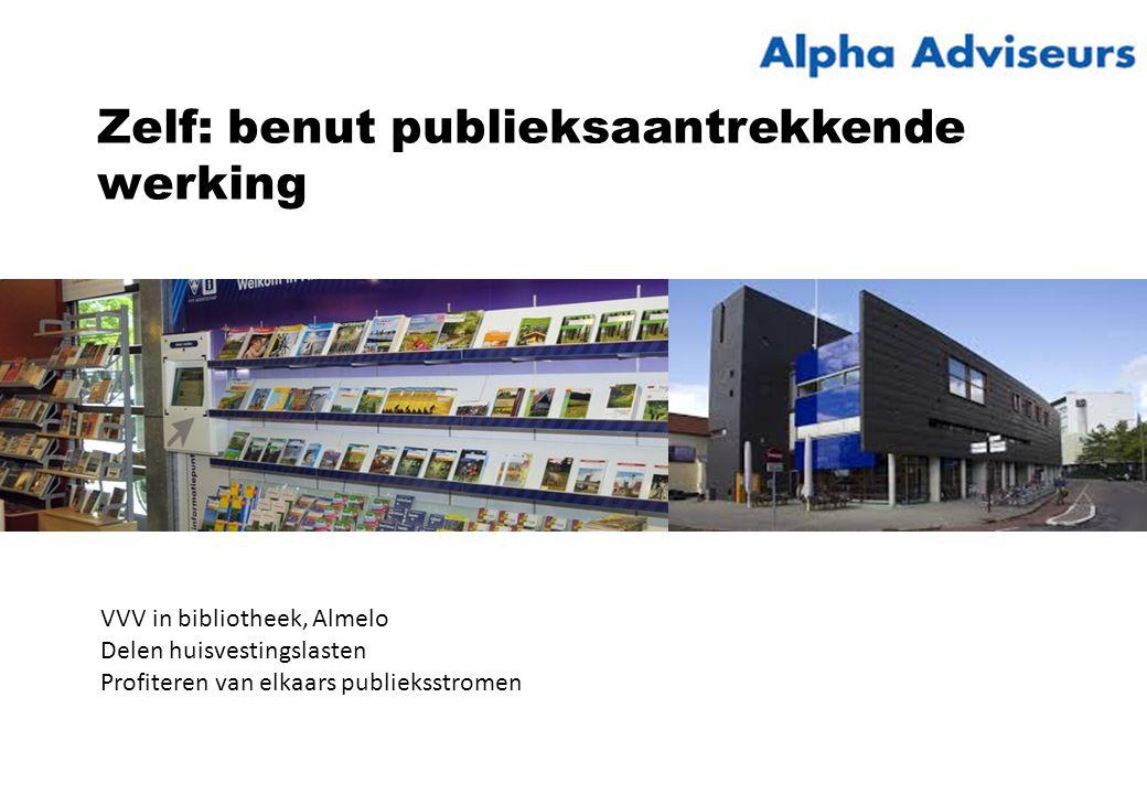 Zelf: benut publieksaantrekkende werking VVV in bibliotheek, Almelo Delen huisvestingslasten Profiteren van elkaars publieksstromen